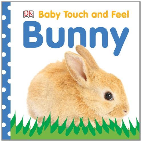 Baby Touch and Feel: Bunny (Baby Touch & Feel)