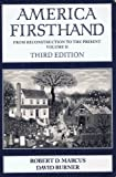 America Firsthand : From Settlement to Reconstruction, Marcus, Robert D. and Burner, David, 0312101635