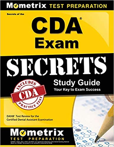 Secrets Of The CDA Exam Study Guide DANB Test Review For
