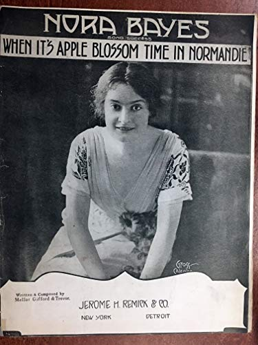 WHEN IT'S APPLE BLOSSOM TIME IN NORMANDIE (Mellor Gifford and Trevor SHEET MUSIC large format) 1912 NORA BAYES beautiful cover; in pristine condition