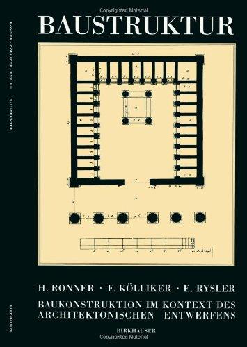 Baustruktur: Baukonstruktion im Kontext des architektonischen Entwerfens