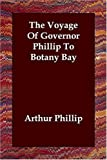 Voyage of Governor Phillip to Botany Bay, Arthur Phillip, 1406830968