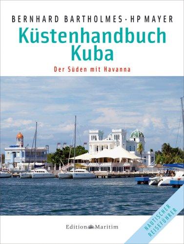 Küstenhandbuch Kuba: Der Süden mit Havanna