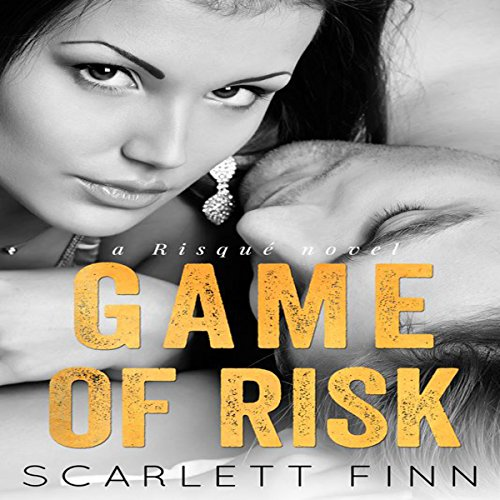 Game of Risk: Risqué, Book 3