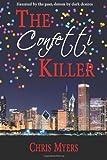 The Confetti Killer, Chris Myers, 149442245X
