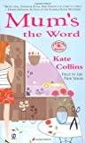 Mum's the Word, Kate Collins, 0451213505