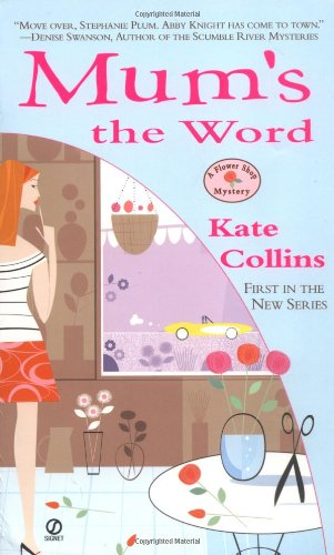 Mum's the Word (Flower Shop Mysteries, No. - Collins Fort Mall
