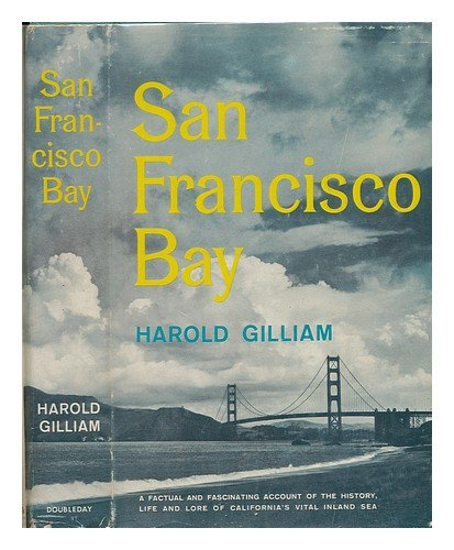 San Francisco Bay by Harold Gilliam