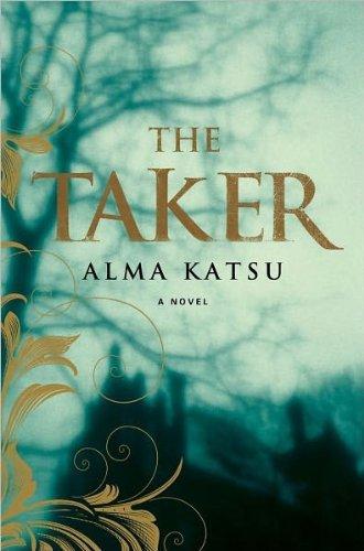 Alma Katsu'sThe Taker [Hardcover]2011