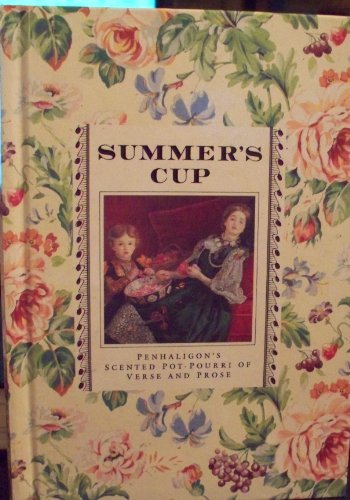 Summer's Cup: Penhaligon's Scented Pot-Pourri of Verse and Prose
