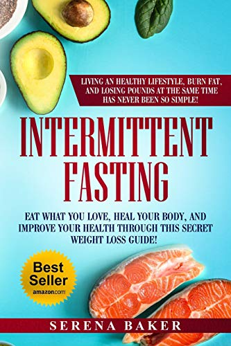 Pdf Fitness Intermittent Fasting: Eat what you love, heal your body and improve your health through this secret weight loss guide! Living an healthy lifestyle, burn fat and losing pounds has never been so simple!
