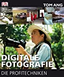 Digitale Fotografie – Die Profitechniken