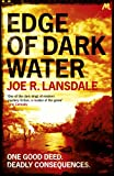 Front cover for the book Edge of Dark Water by Joe R. Lansdale