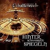 Schattenreich - Folge 7: Hinter schwarzen Spiegeln. Hörspiel.  Hörspiel
