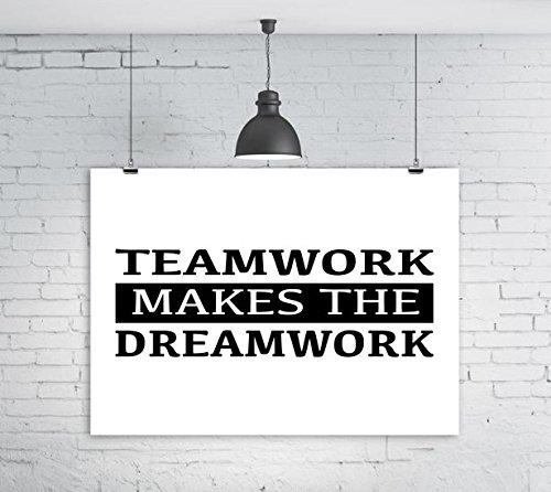 Teamwork Makes The Dreamwork 16x20 Glossy Poster