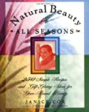 img - for Natural Beauty for All Seasons: More Than 250 Simple Recipes and Gift-Giving Ideas for Year-Round Beauty book / textbook / text book
