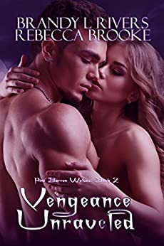 Vengeance Unraveled (Pine Barrens Pack Book 2) by [Rivers, Brandy L, Brooke, Rebecca ]