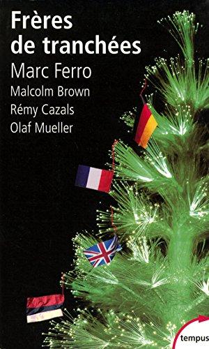 Frères de tranchées Poche – 12 octobre 2006 Malcolm BROWN Rémy CAZALS Marc FERRO Olaf MUELLER