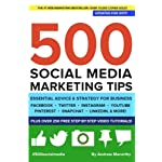 500 Social Media Marketing Tips: Essential Advice, Hints and Strategy for Business: Facebook, Twitter, Pinterest, Google+, YouTube, Instagram, LinkedIn, and More Social Media Marketing Tips: Essential Advice, Hints and Strategy for Business: Facebook, Twitter, Pinterest, Google+, YouTube, Instagram, LinkedIn, and More! 500