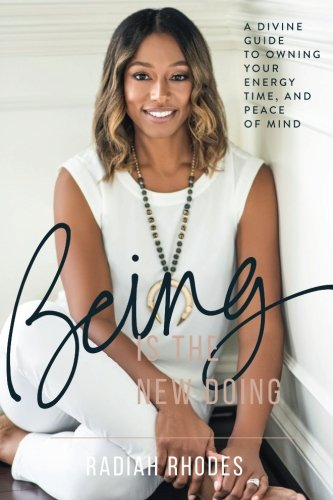 Being is the New Doing: A Divine Guide to Owning Your Energy, Time, and Peace of Mind cover