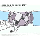 Fear Of A Silver Planet: MIXED BY JAMES HOLDEN