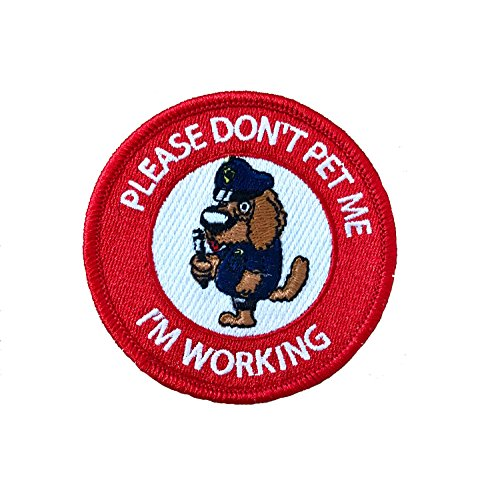 Vinpatch Please Don't Pet Me I'm Working Embroidered Sew On/Iron on Patch - Personalized Travel Patches Designed for Shirts Jackets Jeans and Backpacks - Patch Size 3''x3'' -