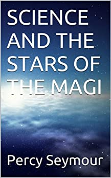 SCIENCE AND THE STARS OF THE MAGI by [Seymour, Percy]