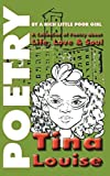 img - for Poetry by a Rich Little Poor Girl: A Collection of Poetry About Life Love & Soul book / textbook / text book