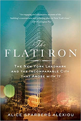 Amazon the flatiron the new york landmark and the incomparable amazon the flatiron the new york landmark and the incomparable city that arose with it ebook alice sparberg alexiou kindle store fandeluxe Image collections