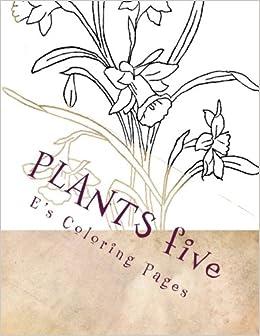 Amazon Com Plants Five 9781518889479 E S Coloring Pages