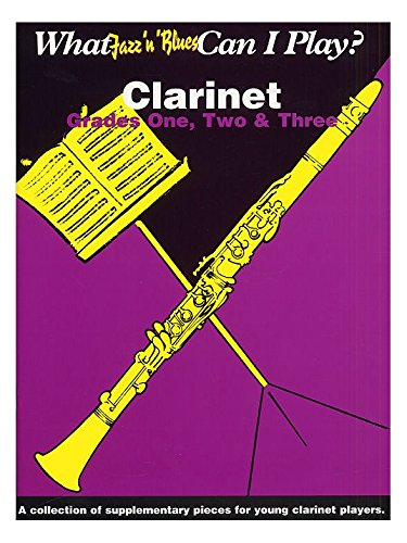 What Jazz 'n' Blues Can I Play?: Clarinet: Grades One, Two and Three (What Jazz 'n' Blues Can I Play?) pdf
