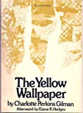 The Yellow Wallpaper, Charlotte Perkins Gilman, 0912670096