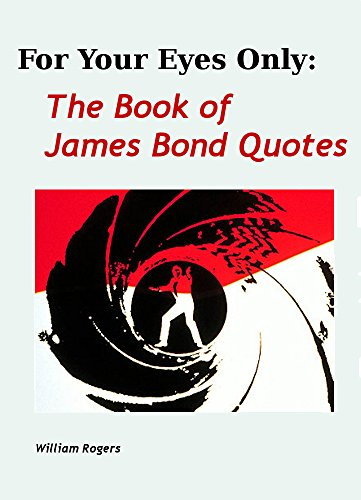 Amazoncom For Your Eyes Only The Book Of James Bond Quotes Ebook