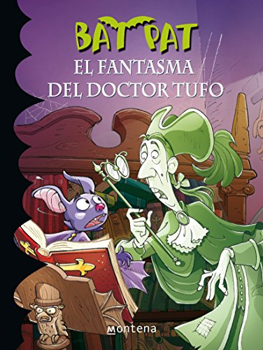 Bat Pat. El Fantasma Del Doctor Tufo 8 (Spanish Edition)