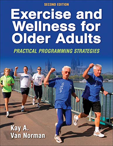 Exercise and Wellness for Older Adults: Practical Programming Strategies