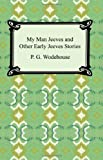 My Man Jeeves and Other Early Jeeves Stories, P. G. Wodehouse, 1420930176