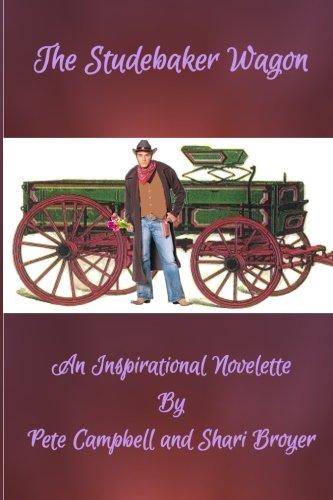 The Studebaker Wagon: An Inspirational Novelette - Studebaker Wagon