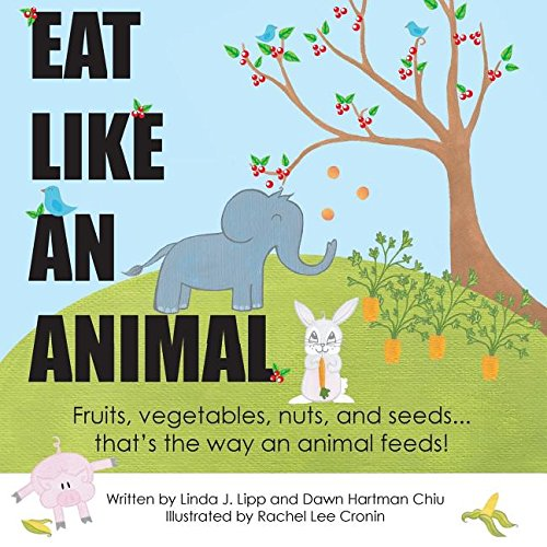 Eat Like an Animal and Act Like an Animal
