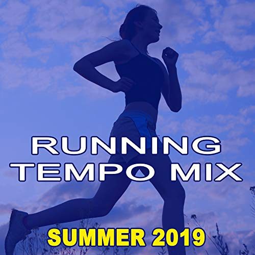 Running Tempo Mix (Summer 2019 - The Best Motivational Running and Jogging Music Playlist to Make Every Run Tracker Workout to a Succes)