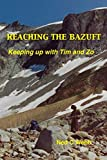 img - for Reaching the Bazuft: Keeping up with Tim and Zo book / textbook / text book