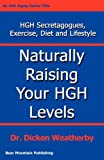 Naturally Raising Your Hgh Levels, Dicken Weatherby, 0976136708