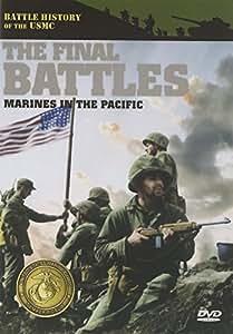 Battle History of the USMC: Final Battles