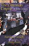 The Ottoman Empire, Suraiya Faroqhi, 1558764496