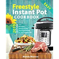 Freestyle Instant Pot Cookbook 2019: Most Affordable, Quick & Easy Freestyle Recipes for Fast & Healthy Weight Loss