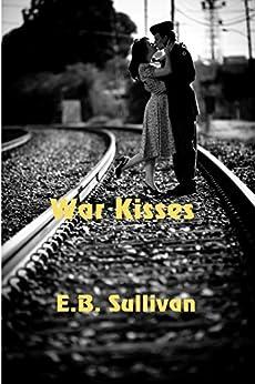 War Kisses by [Sullivan, E. B.]