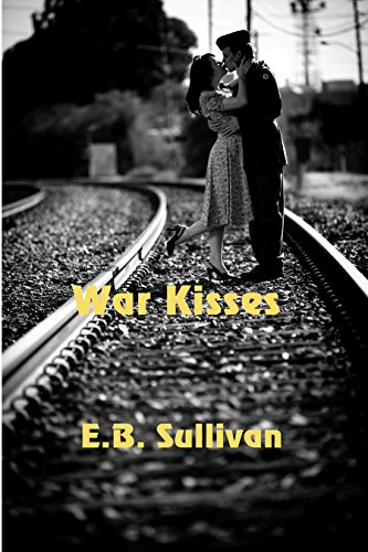 War Kisses by [Sullivan, E. B.]