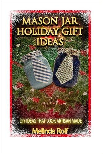 Mason Jar Holiday Gift Ideas: DIY Ideas That Look Artisan