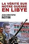 La vérité sur notre Guerre en Libye par Notin