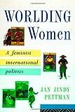 Worlding Women : A Feminist International Politics, Pettman, Jan Jindy, 0415152011