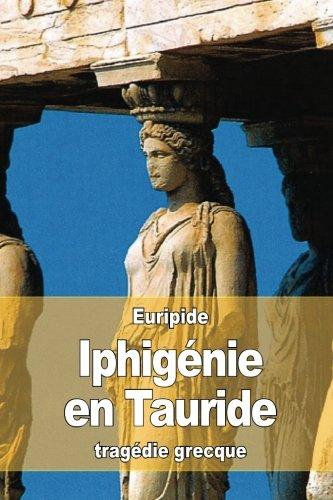 Iphigénie en Tauride Poche – 27 avril 2016 Euripide Nicolas Louis Marie Artaud 1532953690 Plays